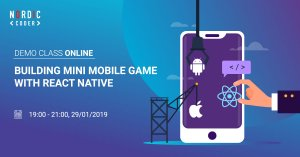 ONLINE DEMO CLASS: BUILDING MINI MOBILE GAME WITH REACT NATIVE - Sự kiện tại Nordic Coder