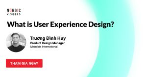Tham gia Workshop: What is User experience design? - Sự kiện tại Nordic Coder